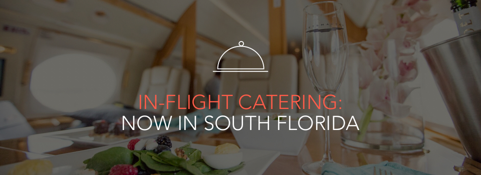 In-flight catering now in South Florida